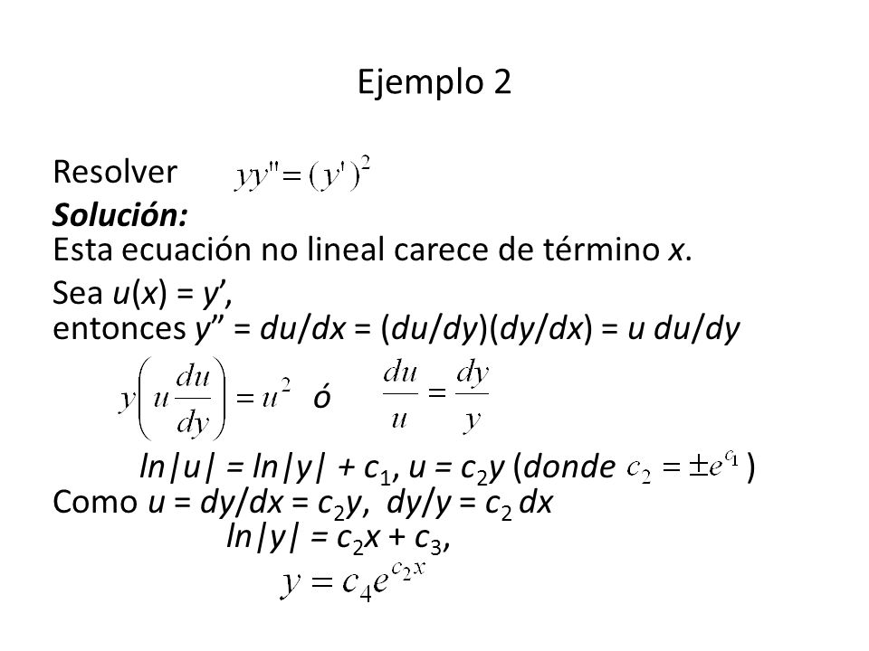 Ejemplo 2 Resolver. Solución: Esta ecuación no lineal carece de término x.