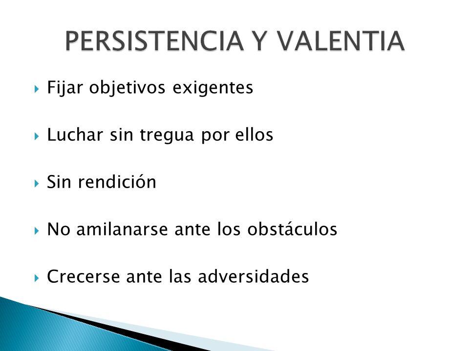 PERSISTENCIA Y VALENTIA