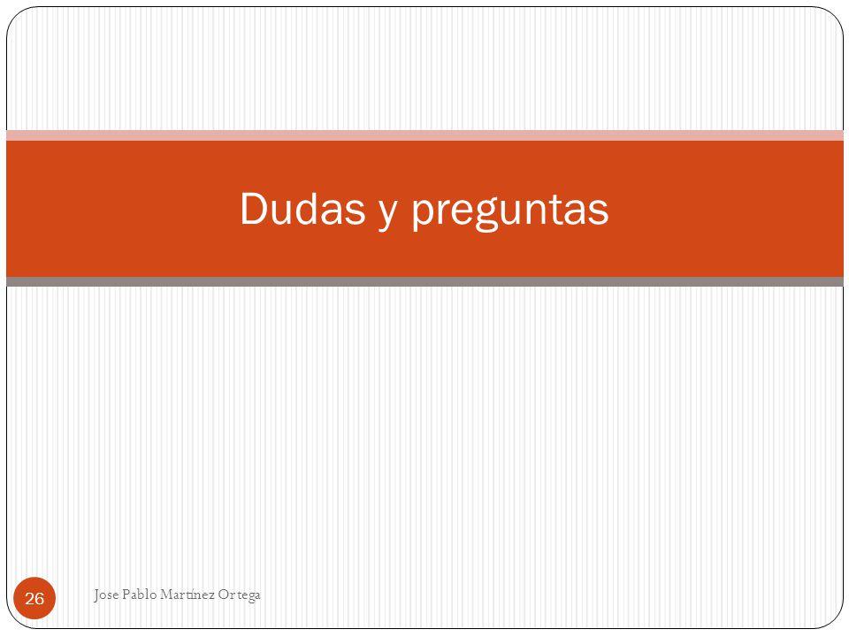 Dudas y preguntas Jose Pablo Martínez Ortega