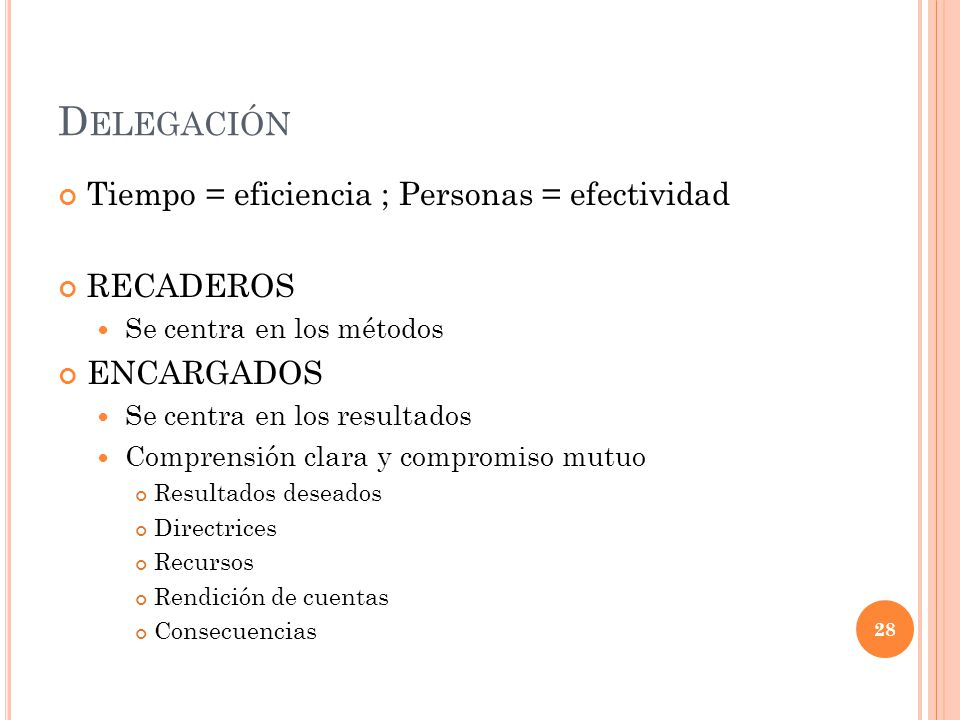 Delegación Tiempo = eficiencia ; Personas = efectividad RECADEROS