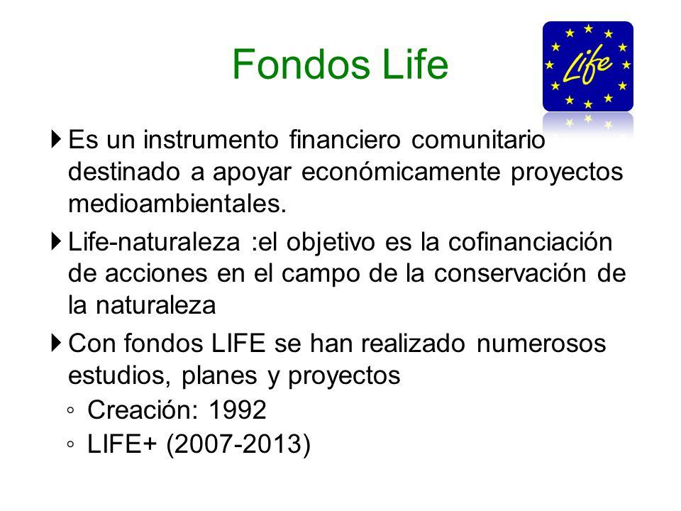 Fondos Life Es un instrumento financiero comunitario destinado a apoyar económicamente proyectos medioambientales.