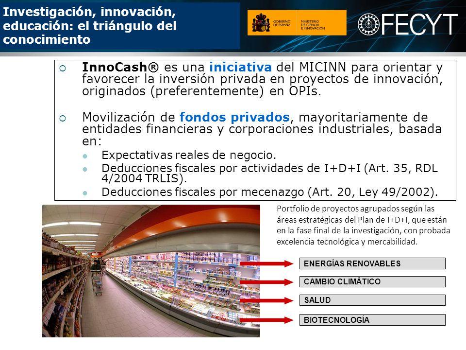 InnoCash® es una iniciativa del MICINN para orientar y favorecer la inversión privada en proyectos de innovación, originados (preferentemente) en OPIs.