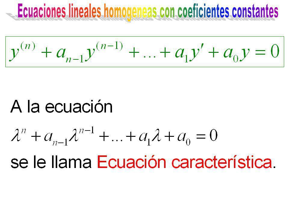 Ecuaciones lineales homogeneas con coeficientes constantes