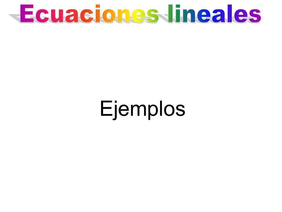 Ecuaciones lineales Ejemplos