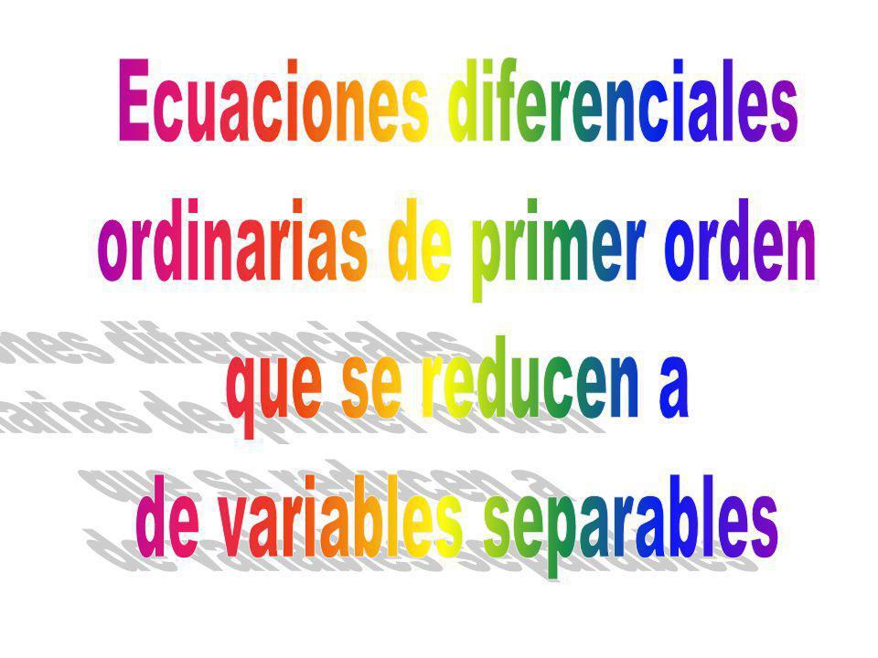 Ecuaciones diferenciales ordinarias de primer orden que se reducen a