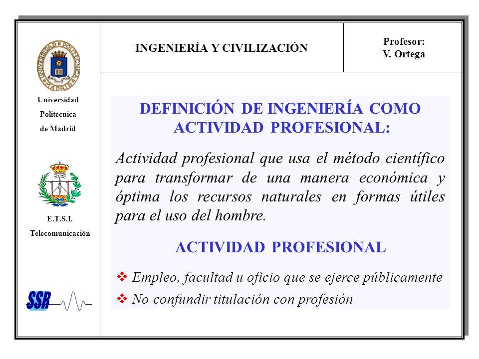 DEFINICIÓN DE INGENIERÍA COMO ACTIVIDAD PROFESIONAL: