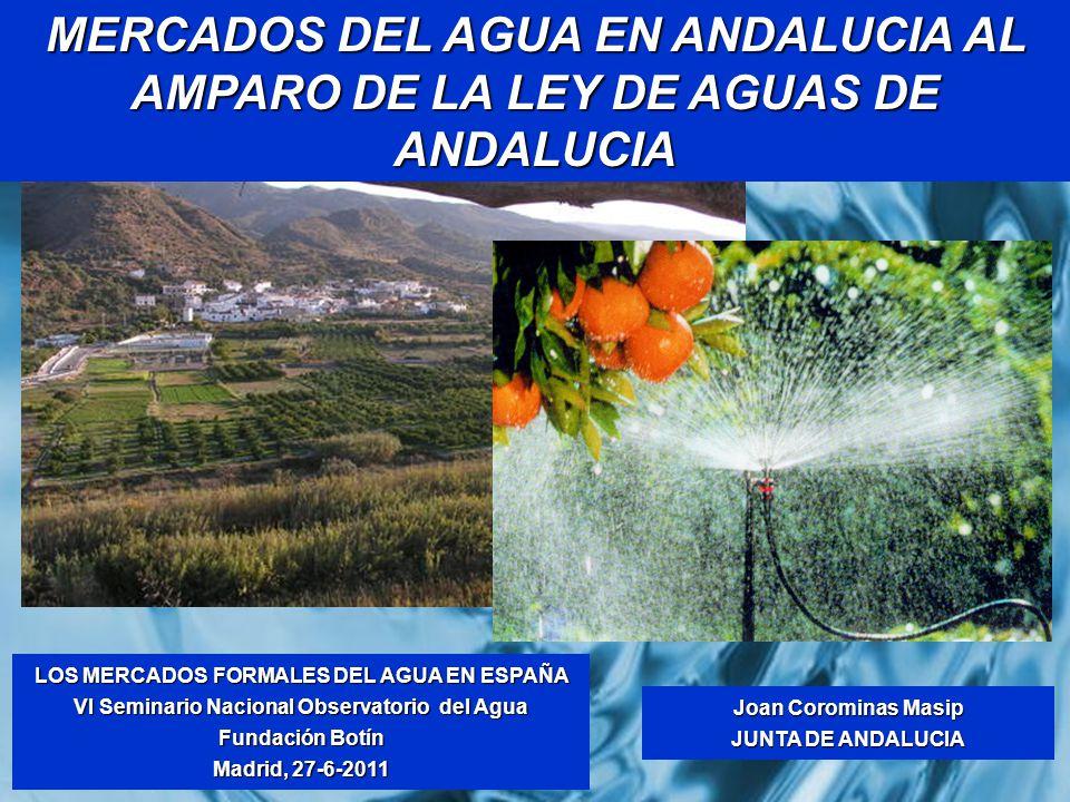 MERCADOS DEL AGUA EN ANDALUCIA AL AMPARO DE LA LEY DE AGUAS DE ANDALUCIA