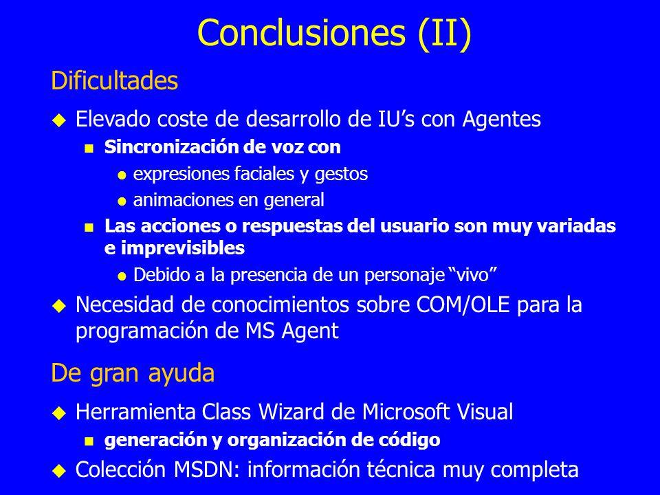Conclusiones (II) Dificultades De gran ayuda