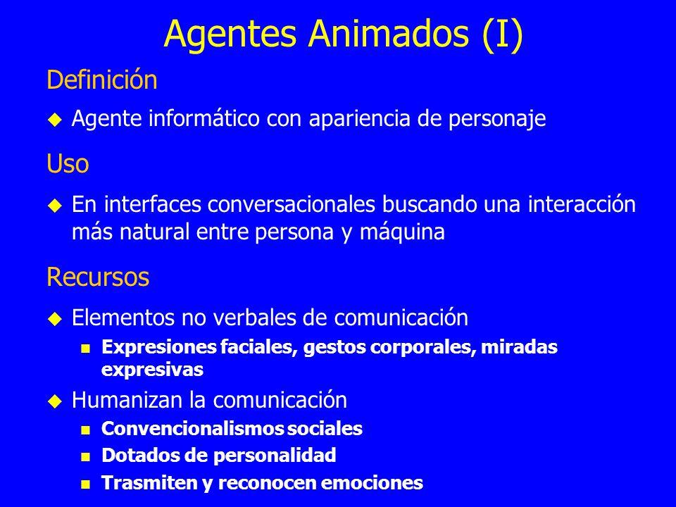 Agentes Animados (I) Definición Uso Recursos