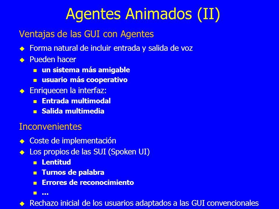 Agentes Animados (II) Ventajas de las GUI con Agentes Inconvenientes