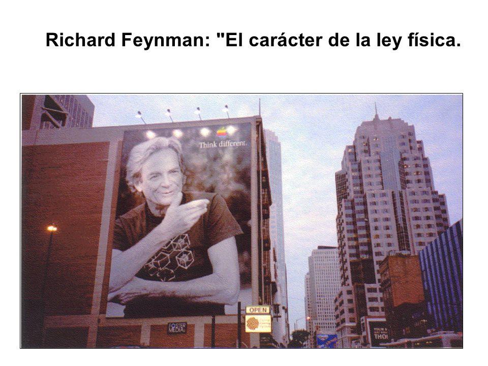 Richard Feynman: El carácter de la ley física.