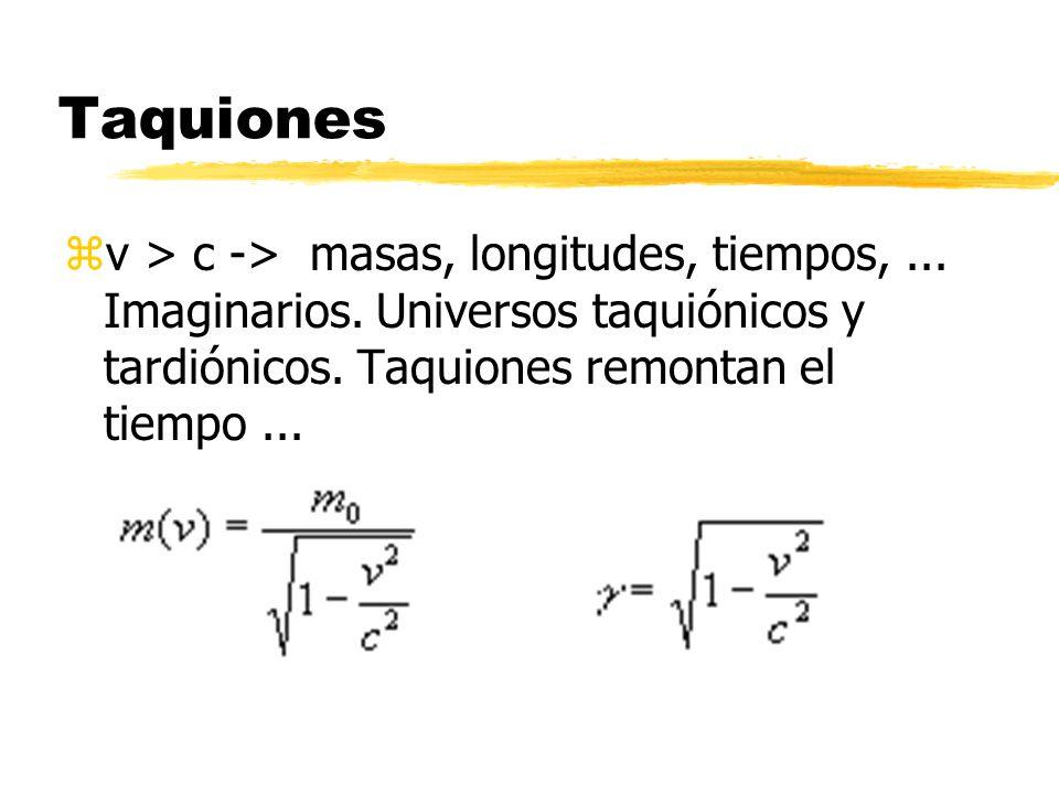 Taquiones v > c -> masas, longitudes, tiempos, ...