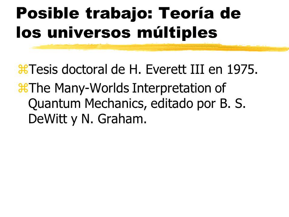 Posible trabajo: Teoría de los universos múltiples
