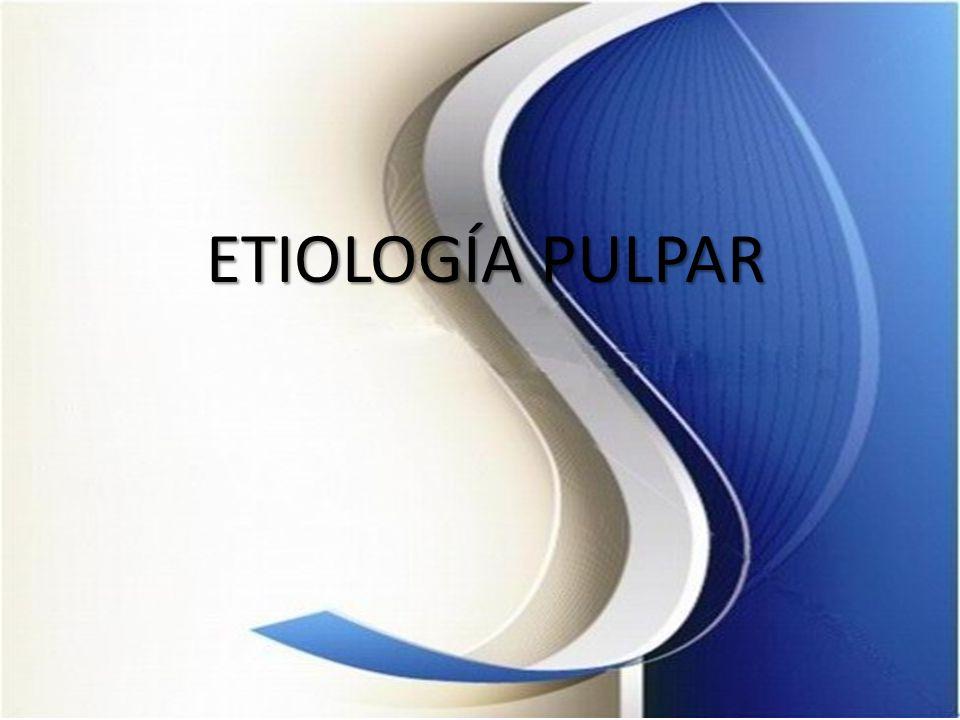 ETIOLOGÍA PULPAR