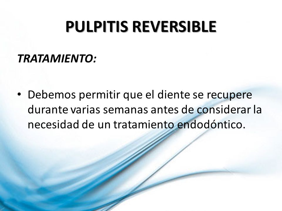 PULPITIS REVERSIBLE TRATAMIENTO: