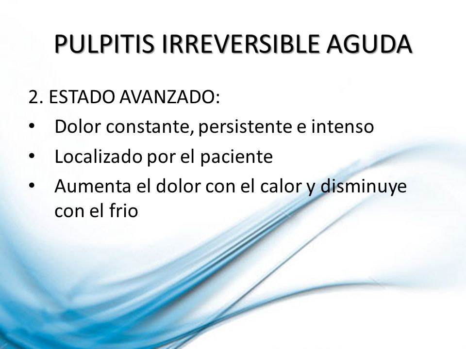PULPITIS IRREVERSIBLE AGUDA