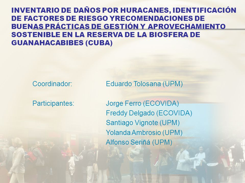 INVENTARIO DE DAÑOS POR HURACANES, IDENTIFICACIÓN DE FACTORES DE RIESGO YRECOMENDACIONES DE BUENAS PRÁCTICAS DE GESTIÓN Y APROVECHAMIENTO SOSTENIBLE EN LA RESERVA DE LA BIOSFERA DE GUANAHACABIBES (CUBA)