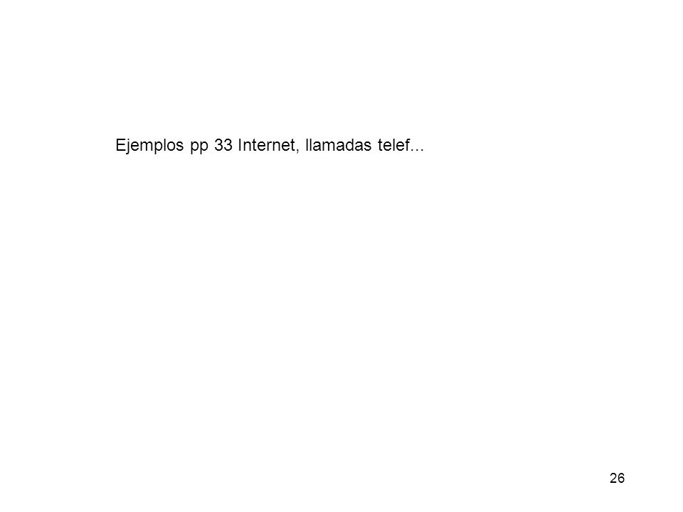 Ejemplos pp 33 Internet, llamadas telef...