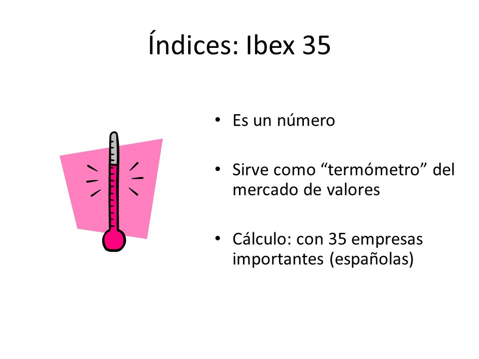 Índices: Ibex 35 Es un número