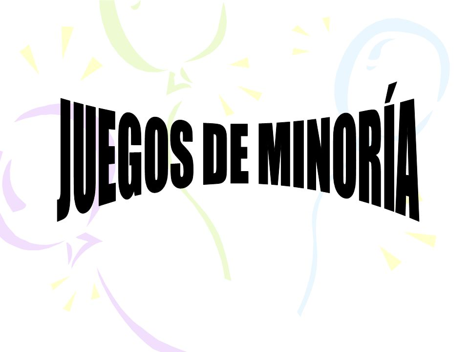 JUEGOS DE MINORÍA