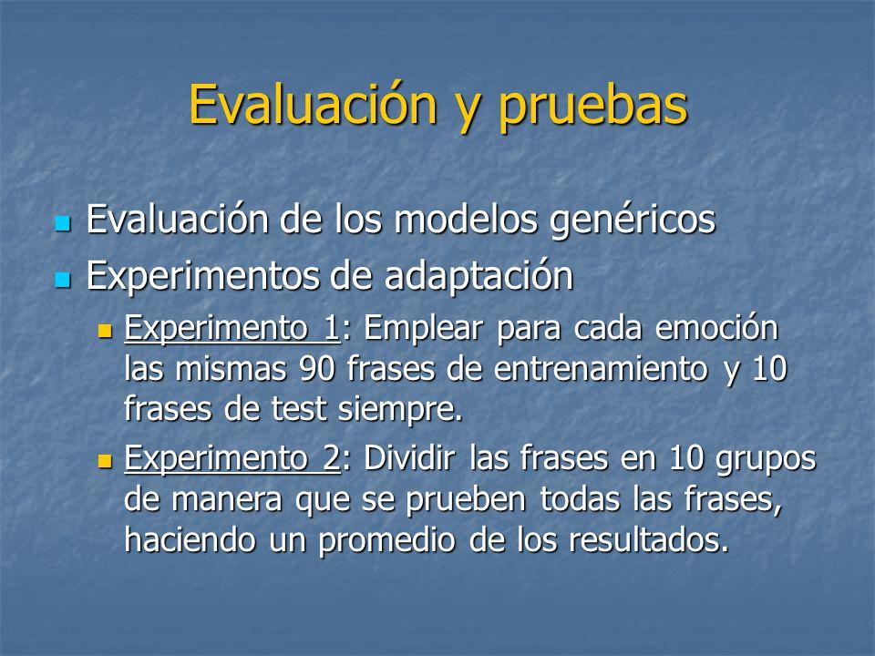 Evaluación y pruebas Evaluación de los modelos genéricos