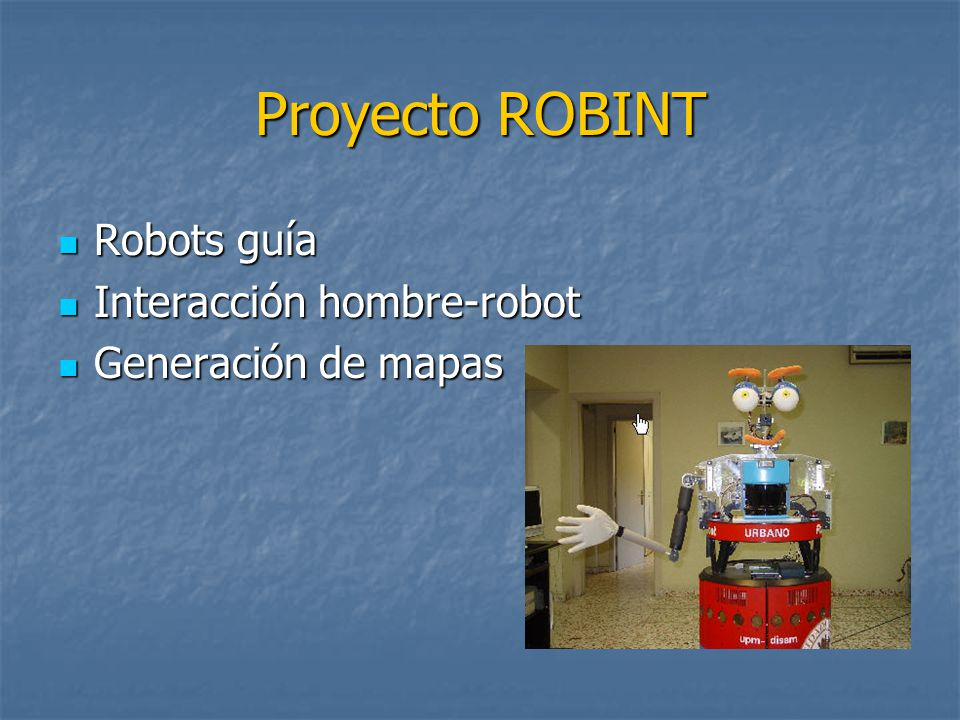 Proyecto ROBINT Robots guía Interacción hombre-robot