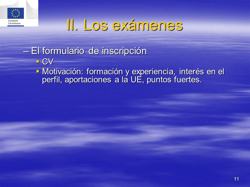 II. Los exámenes El formulario de inscripción CV