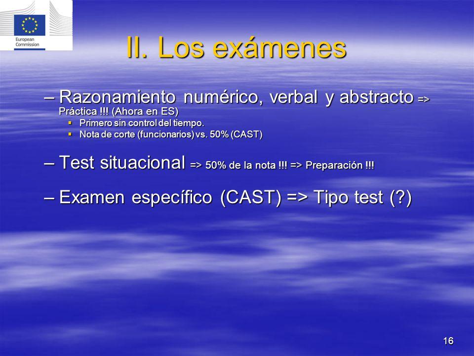 II. Los exámenes Razonamiento numérico, verbal y abstracto => Práctica !!! (Ahora en ES) Primero sin control del tiempo.