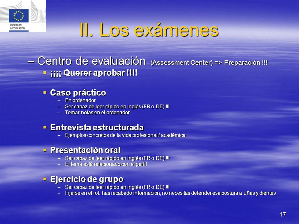 II. Los exámenes Centro de evaluación (Assessment Center) => Preparación !!! ¡¡¡¡ Querer aprobar !!!!