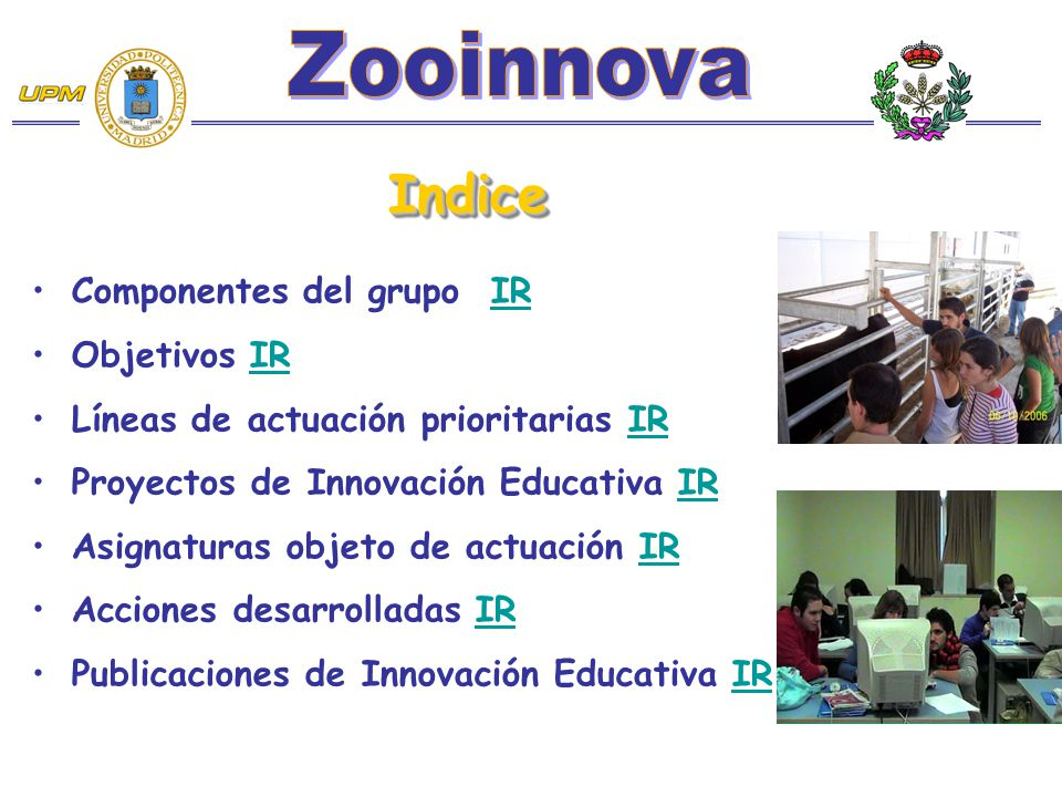 Zooinnova Indice Componentes del grupo IR Objetivos IR