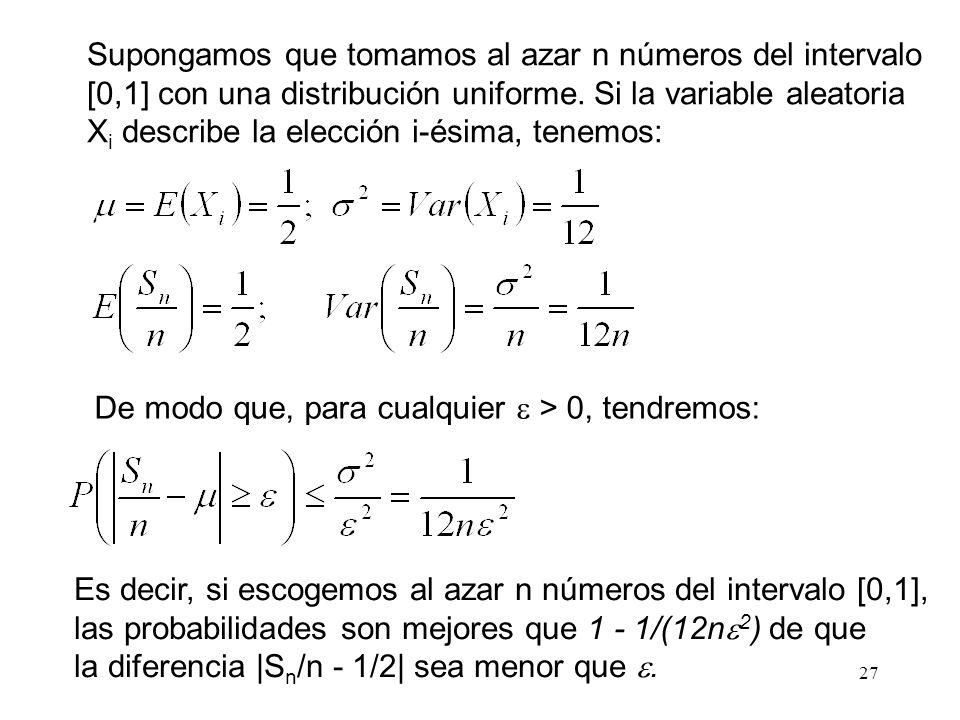Supongamos que tomamos al azar n números del intervalo