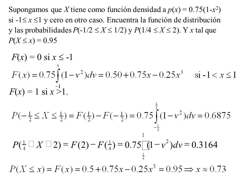 ò 3164 . ) ( 75 2 = - £ dv v F X P F(x) = 0 si x  -1