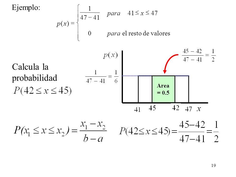 Calcula la probabilidad Ejemplo: p x para ( ) = - £ ì í ï î 1 47 41