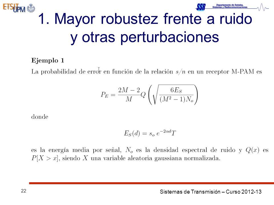 1. Mayor robustez frente a ruido y otras perturbaciones