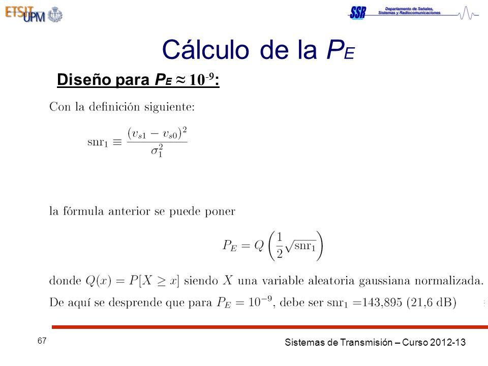 Cálculo de la PE Diseño para PE ≈ 10-9: