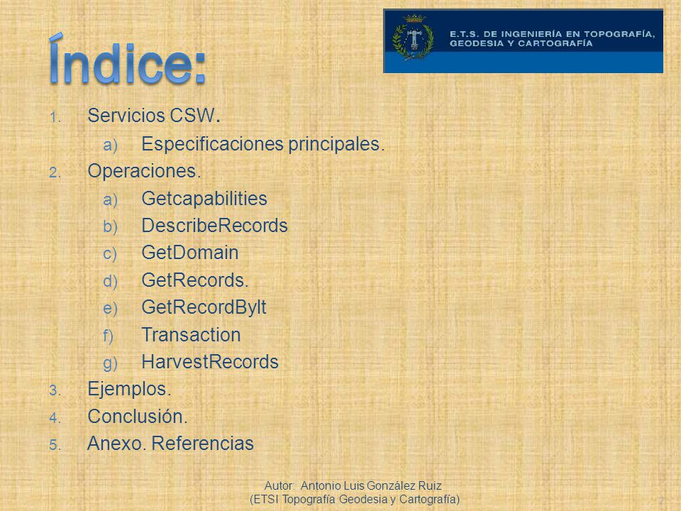 Índice: Servicios CSW. Especificaciones principales. Operaciones.