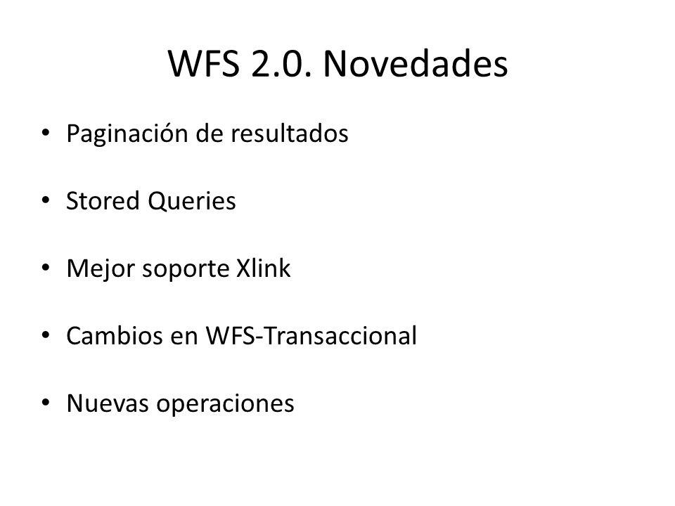 WFS 2.0. Novedades Paginación de resultados Stored Queries