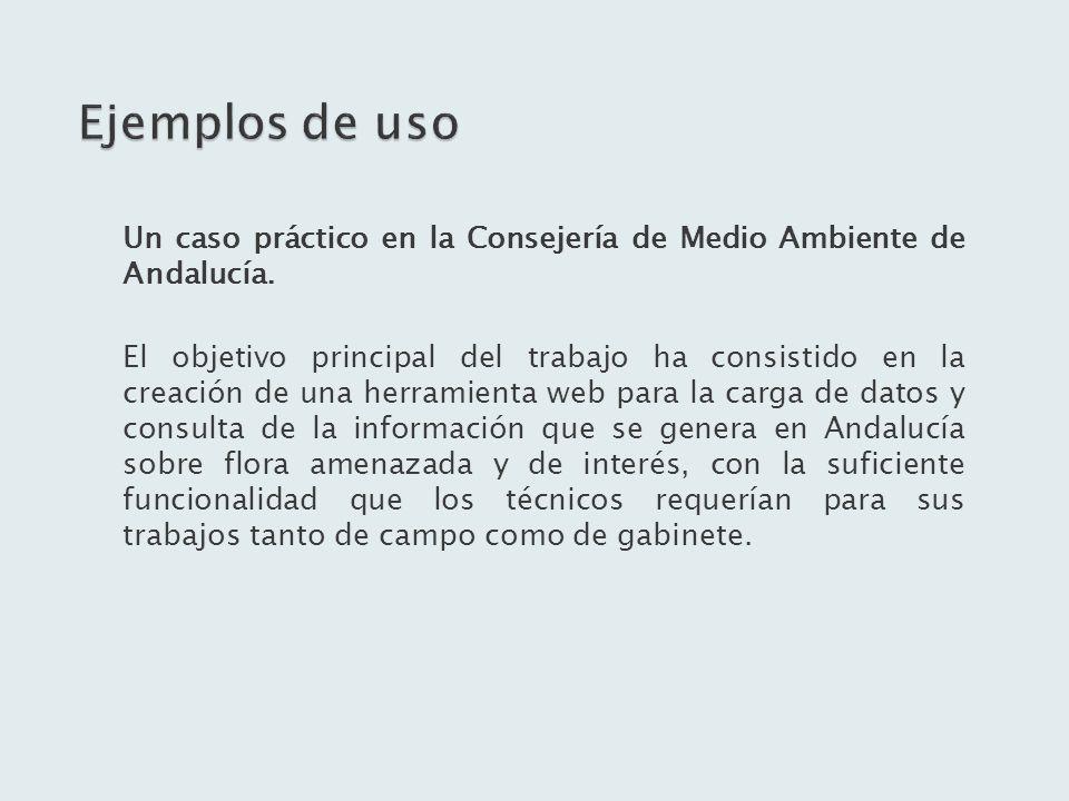 Ejemplos de uso Un caso práctico en la Consejería de Medio Ambiente de Andalucía.