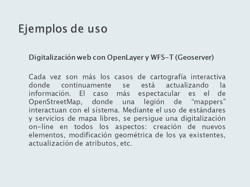 Ejemplos de uso Digitalización web con OpenLayer y WFS-T (Geoserver)