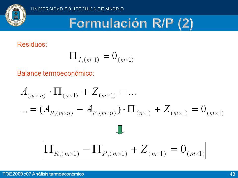 Formulación R/P (2) Residuos: Balance termoeconómico: