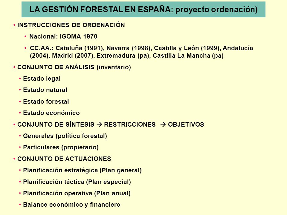 LA GESTIÓN FORESTAL EN ESPAÑA: proyecto ordenación)