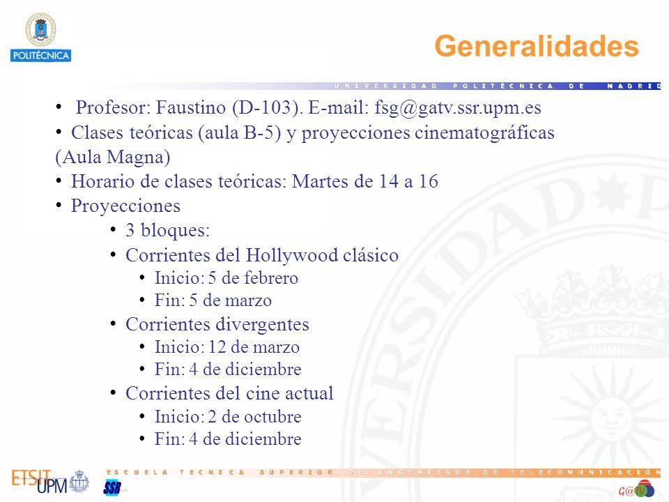 Generalidades Profesor: Faustino (D-103). E-mail: fsg@gatv.ssr.upm.es
