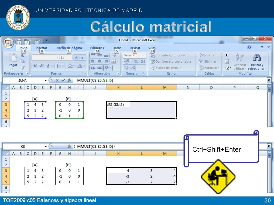 Cálculo matricial Ctrl+Shift+Enter Sum Subtraction Product Division