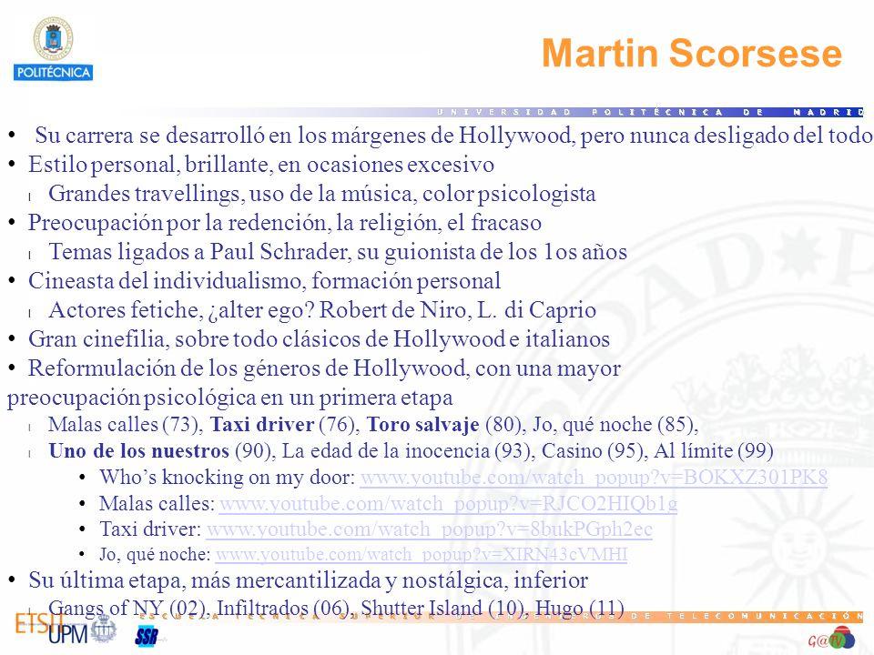 105 Martin Scorsese. Su carrera se desarrolló en los márgenes de Hollywood, pero nunca desligado del todo.