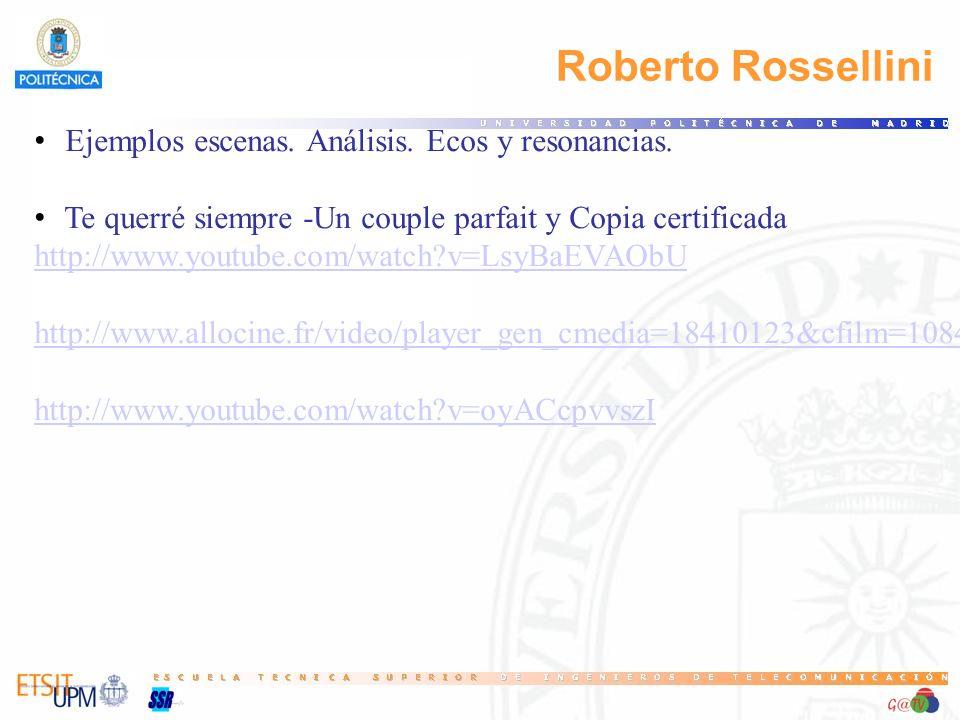 Roberto Rossellini Ejemplos escenas. Análisis. Ecos y resonancias.