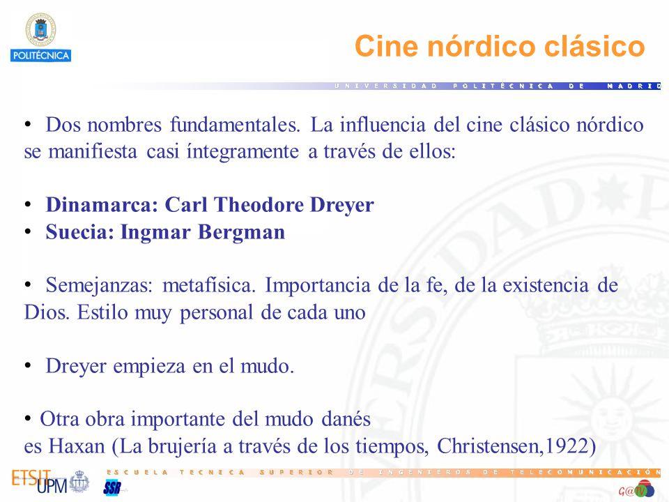 16 Cine nórdico clásico. Dos nombres fundamentales. La influencia del cine clásico nórdico. se manifiesta casi íntegramente a través de ellos:
