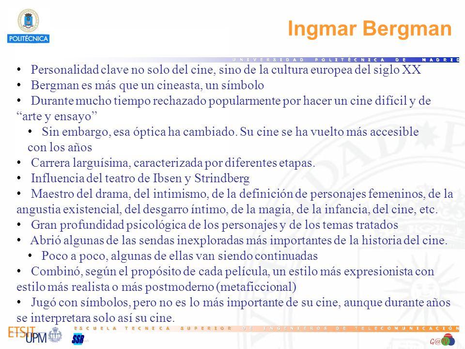 18 Ingmar Bergman. Personalidad clave no solo del cine, sino de la cultura europea del siglo XX. Bergman es más que un cineasta, un símbolo.