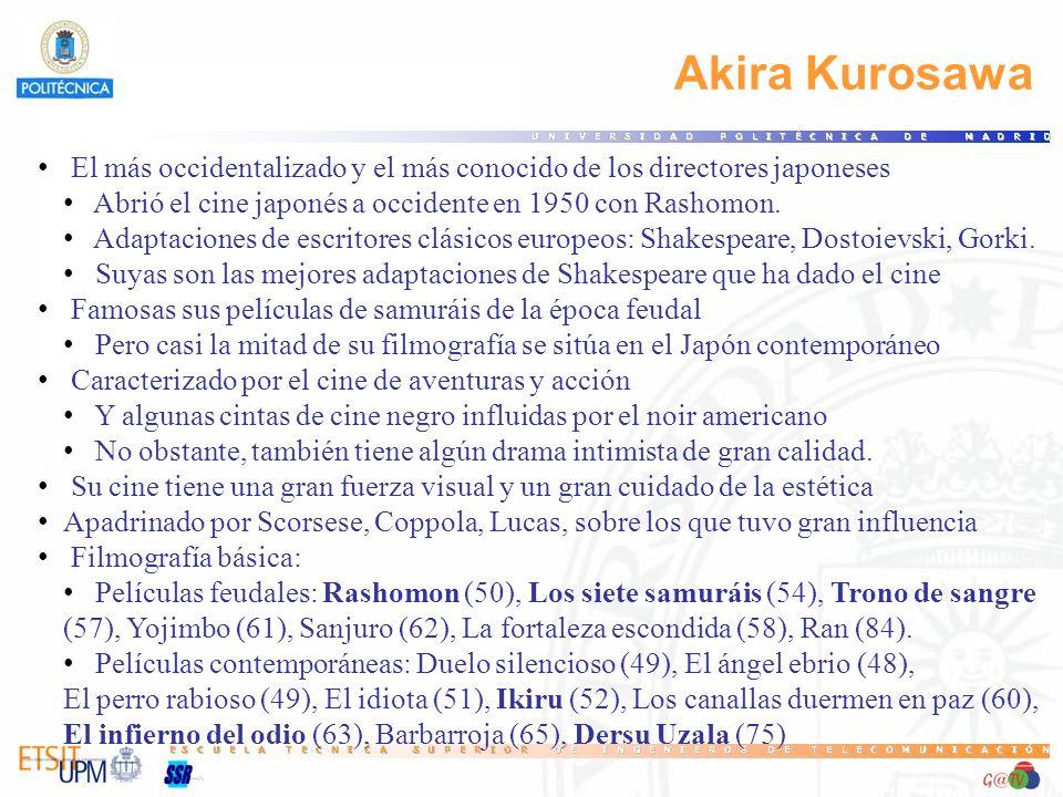 32 Akira Kurosawa. El más occidentalizado y el más conocido de los directores japoneses. Abrió el cine japonés a occidente en 1950 con Rashomon.