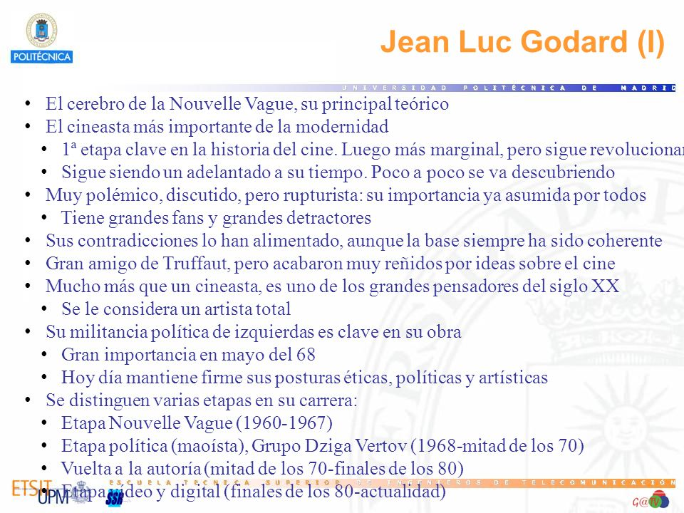 59 Jean Luc Godard (I) El cerebro de la Nouvelle Vague, su principal teórico. El cineasta más importante de la modernidad.