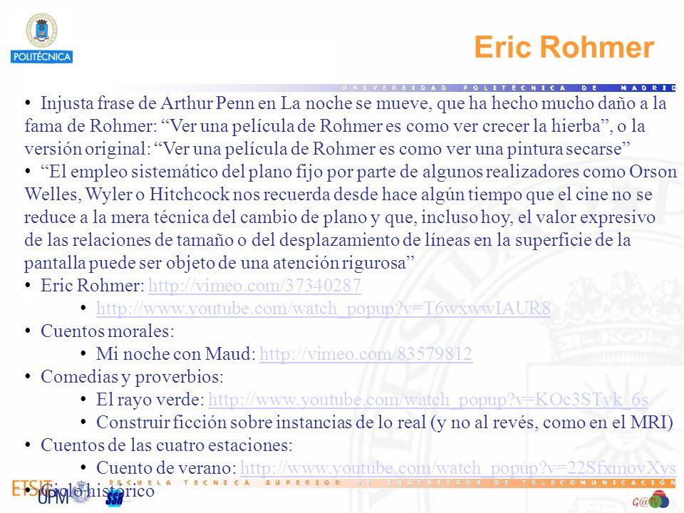 66 Eric Rohmer. Injusta frase de Arthur Penn en La noche se mueve, que ha hecho mucho daño a la.